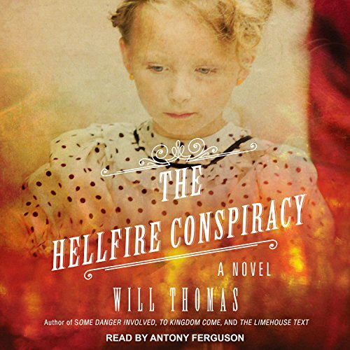 The Hellfire Conspiracy     Barker & Llewelyn Series, Book 4              By:                                                                                                                                 Will Thomas                               Narrated by:                                                                                                                                 Antony Ferguson                      Length: 8 hrs and 32 mins     33 ratings     Overall 4.5