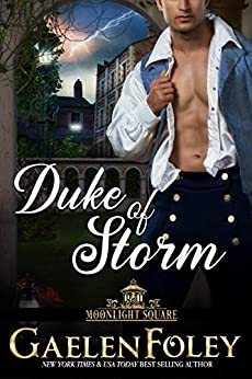 Duke of Storm (Moonlight Square, Book 3) by [Gaelen Foley]