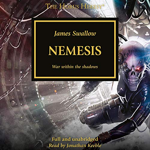 Nemesis     The Horus Heresy, Book 13              By:                                                                                                                                 James Swallow                               Narrated by:                                                                                                                                 Jonathan Keeble                      Length: 14 hrs and 58 mins     294 ratings     Overall 4.6
