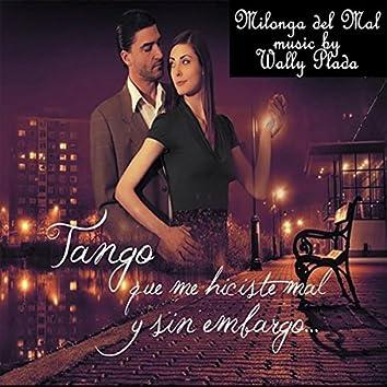 """Milonga Del Mal (From """"Tango Que Me Hiciste Mal y Sin Embargo"""")"""