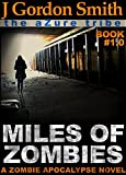 MILES OF ZOMBIES: The Azure Tribe Zombie Apocalypse (The Dead And Tattooed LA Series Book 1) (English Edition)