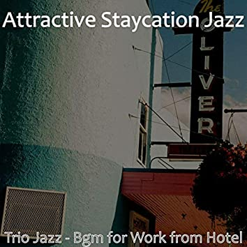 Trio Jazz - Bgm for Work from Hotel