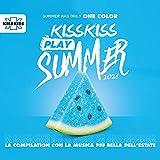 KISS KISS PLAY SUMMER 2021 [Explicit]