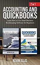 Accounting and QuickBooks - 2 in 1: Learn How to Use Small Business Bookkeeping Software for Beginners