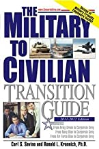 Military to Civilian Transition Guide From Army Green, Navy Blue, and Air Force Blue to Corporate Gray by Carl S. Savino (2012-01-01)