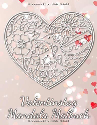 Valentinstag Mandala Malbuch: Mandala Malbuch mit 19 Herzmotiven und tollen grafischen Liebesspüchen | Das perfekte Geschenk zum Valentinstag für deinen Partner!