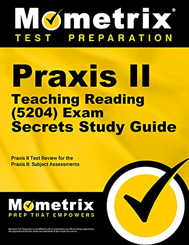 Praxis Ii Teaching Reading 5204 Exam Secrets Study Guide Praxis Ii Test Review For The Praxis Ii Subject Assessments