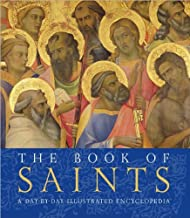 The Book of Saints: A Day-by- Day Illustrated Encyclopedia