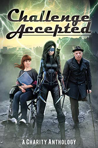 Challenge Accepted: A Charity Anthology (English Edition)