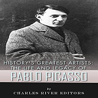 History's Greatest Artists: The Life and Legacy of Pablo Picasso cover art