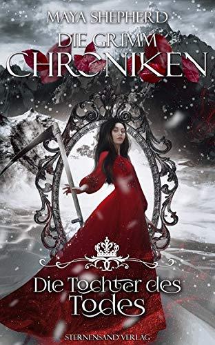 Die Grimm-Chroniken (Band 24): Die Tochter des Todes: Fantasyroman