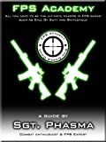 FPS Academy - Combat Guide (for games such as Black ops & MW3)...