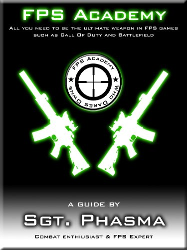 FPS Academy - Combat Guide (for games such as Black ops & MW3) (English Edition)