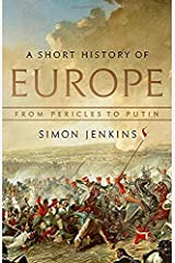 A Short History of Europe: From Pericles to Putin Hardcover
