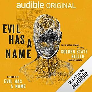 Episode 12: Evil Has a Name (Evil Has a Name)                   Autor:                                                                                                                                 Audible Original                           Spieldauer: 27 Min.     9 Bewertungen     Gesamt 4,8