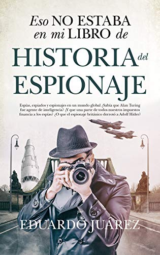 Eso no estaba en mi libro de historia del espionaje eBook: Eduardo ...