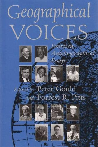 Geographical Voices: Fourteen Autobiographical Essays (Space, Place and Society)