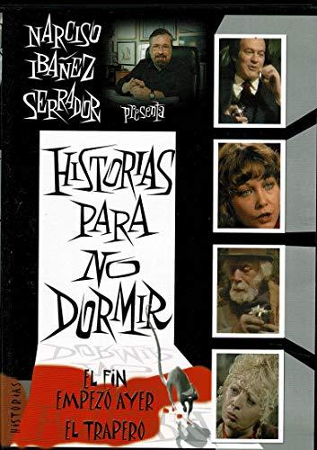 HISTORIAS PARA NO DORMIR -EL FIN-EMPEZO AYER-EL TRAPERO -3 HISTORIAS DE NARCISO IBAÑEZ SERRADOR DVD