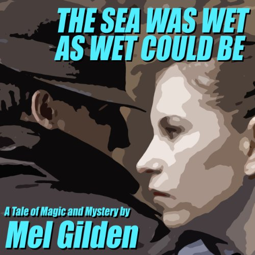 The Sea Was Wet As Wet Could Be audiobook cover art