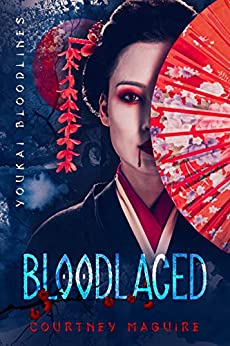 Bloodlaced (Youkai Bloodlines Book 1) by [Courtney Maguire]