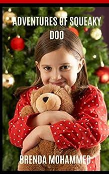 Adventures of Squeaky Doo: A Teddy Bear's Adventures by [Brenda Mohammed]