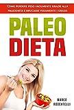 paleodieta: come perdere peso facilmente grazie alla paleodieta e bruciare veramente i grassi