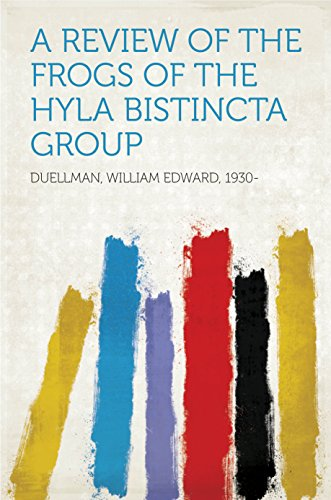 A Review of the Frogs of the Hyla bistincta Group (English Edition)