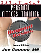 Personal Fitness Training Beyond The Basics: Beyond The Basics
