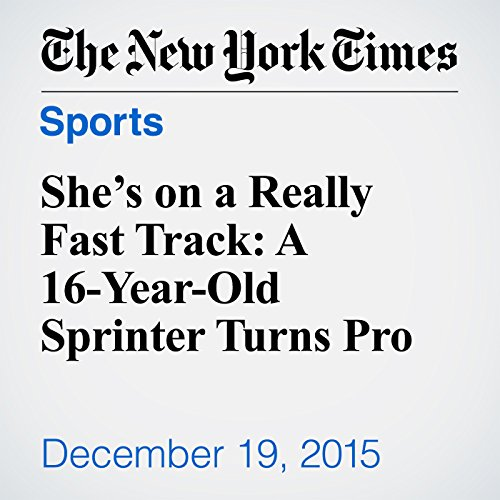 She's on a Really Fast Track: A 16-Year-Old Sprinter Turns Pro cover art