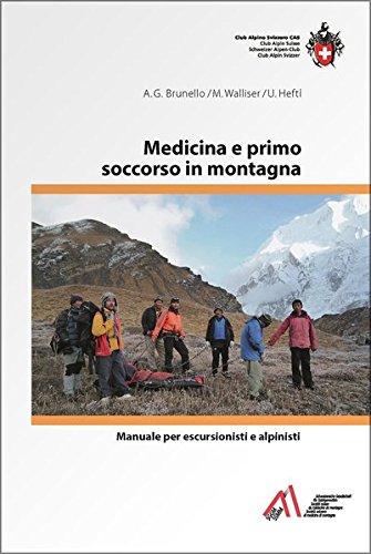 Medicina e primo soccorso in montagna: Manuale per escursionisti e alpinisti