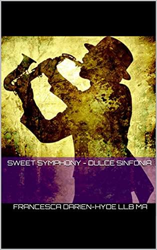 Sweet Symphony - Dulce Sinfonia (Peace, Love & Jazz!) (English Edition)