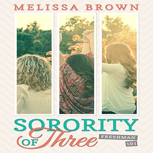 Sorority of Three: Freshman 101                   De :                                                                                                                                 Melissa Brown                               Lu par :                                                                                                                                 Madeline Starr                      Durée : 8 h     Pas de notations     Global 0,0