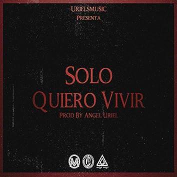 Solo Quiero Vivir (feat. Karlos Fugaz & Insanus)