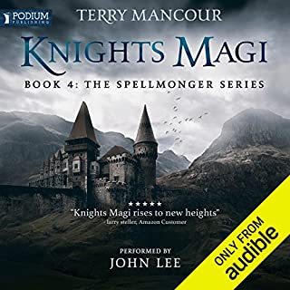 Knights Magi     The Spellmonger Series, Book 4              Written by:                                                                                                                                 Terry Mancour                               Narrated by:                                                                                                                                 John Lee                      Length: 19 hrs and 14 mins     129 ratings     Overall 4.7