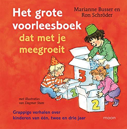 Het grote voorleesboek dat met je meegroeit: Grappige avonturen van kinderen van één, twee en drie (Dutch Edition)