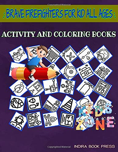 Brave Firefighters For Kid All Ages: Fun For Girls 5-7 45 Image Quizzes Words Activity And Coloring Books Fire Station, Matches, Fire Hydrant, Fire, Ladder, Sand Bucket, Electric Fire, Tools