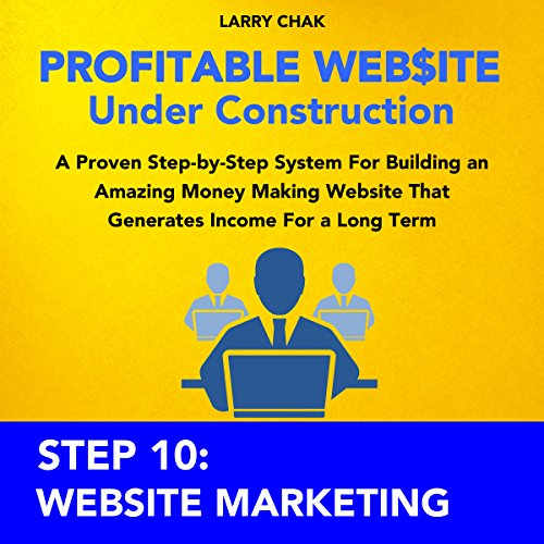 Profitable Website Under Construction - Step 10: Website Marketing audiobook cover art