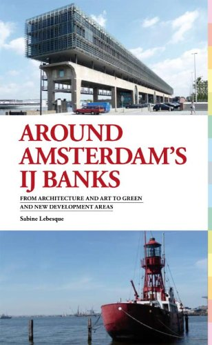 Around Amsterdam´s IJ Banks: from architecture and art to green and new development areas