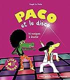 Paco et le Disco - 16 Musiques à Écouter (Livre Sonore)- Dès 3 ans