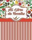 Mi Libro de Recetas: Libro de cocina en blanco personalizado para anotar hasta 100 recetas - cuaderno de recetas de cocina para escribir