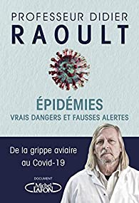 Épidémies : Vrais dangers et fausses alertes par Didier Raoult