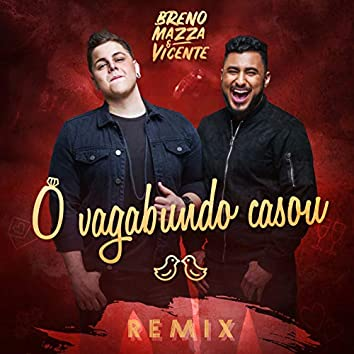 O Vagabundo Casou (feat. DJ 900) [Remix]