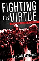Fighting for Virtue: Justice and Politics in Thailand (Studies of the Weatherhead East Asian Institute, Columbia University)