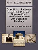Grayhill, Inc., Petitioner, v. AMF Inc. et al. U.S. Supreme Court Transcript of Record with Supporting Pleadings