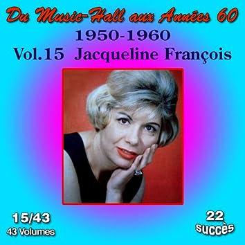 Du Music-Hall aux Années 60 (1950-1960): Jacqueline François, Vol. 15/43