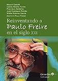 Reinventando a Paulo Freire en el siglo XXI (Horizontes)
