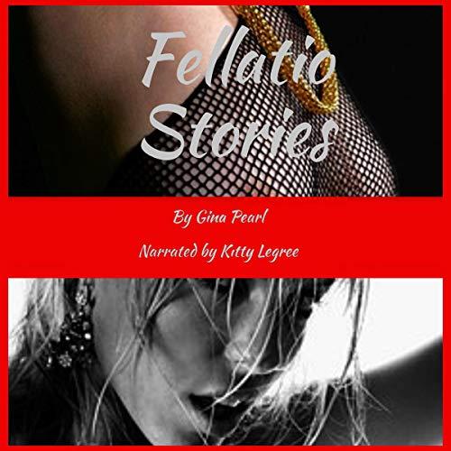 Fellatio Stories audiobook cover art