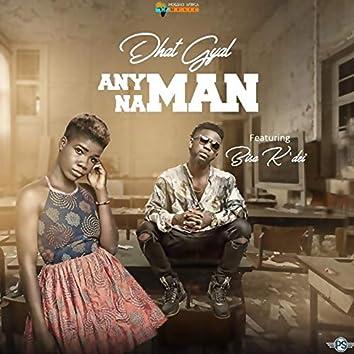Any Man Na Man (feat. Bisa K'dei) [Remix]