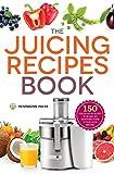 The Juicing Recipes Book: 150...