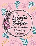 Mi Estudio Biblico de Job, Proverbios, Eclesiastes y Cantares: Cuaderno para el Estudio Biblico Personal   199 paginas